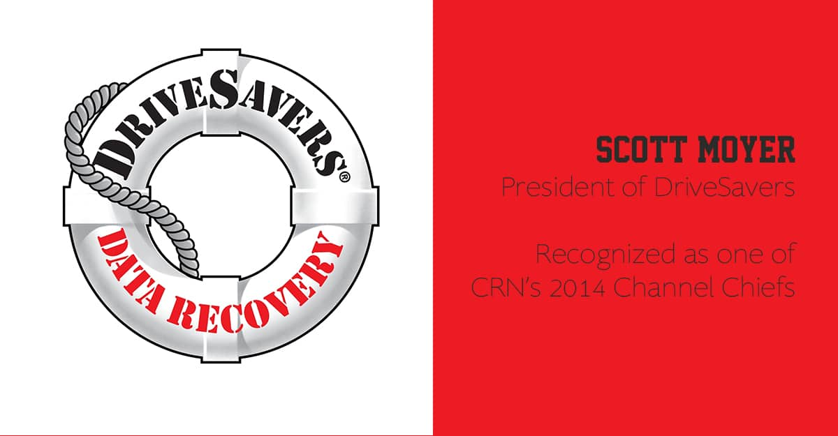 Scott Moyer, President Of DriveSavers, Recognized As One Of CRN's 2014 Channel Chiefs