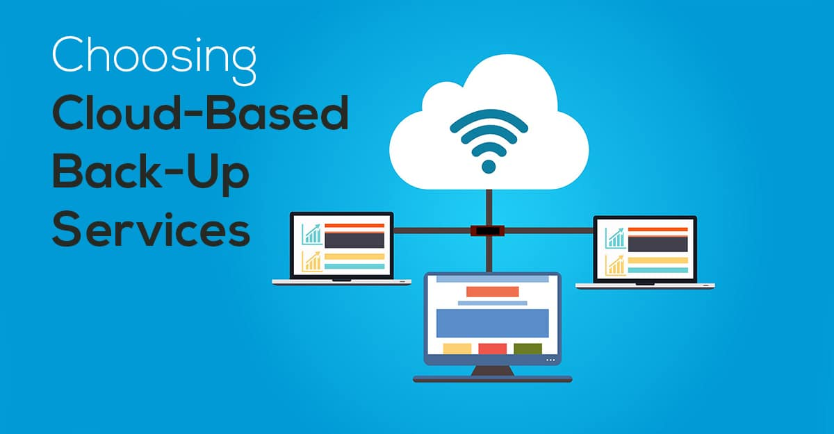 Choosing Cloud-Based Back-Up Services