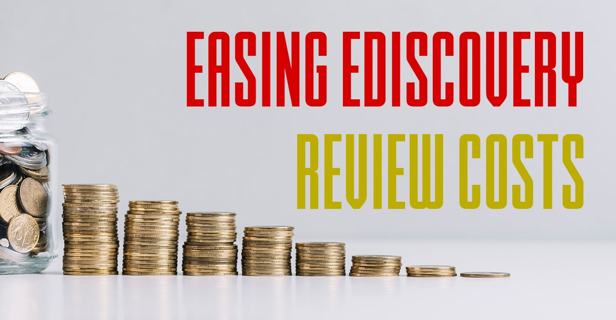 Easing EDiscovery Review Costs