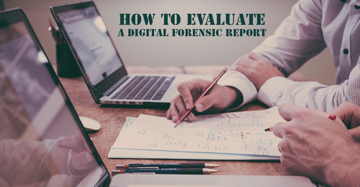 How To Evaluate A Digital Forensic Report—Part 4