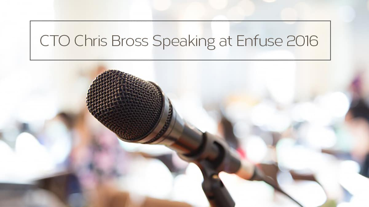 CTO Chris Bross Speaking At Enfuse 2016 May 23–26 Booth 223