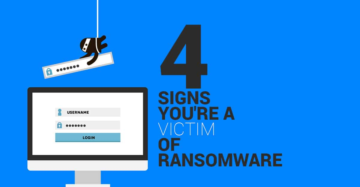 CSO Online: 4 Signs You're A Victim Of Ransomware