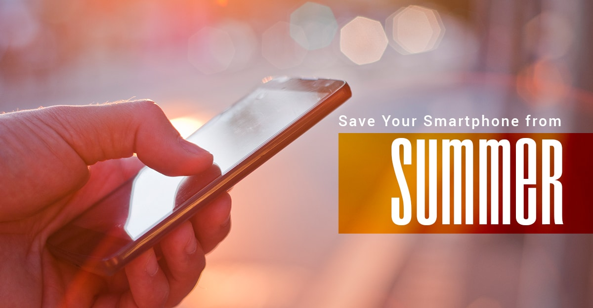 Save Your Smartphone From Summer