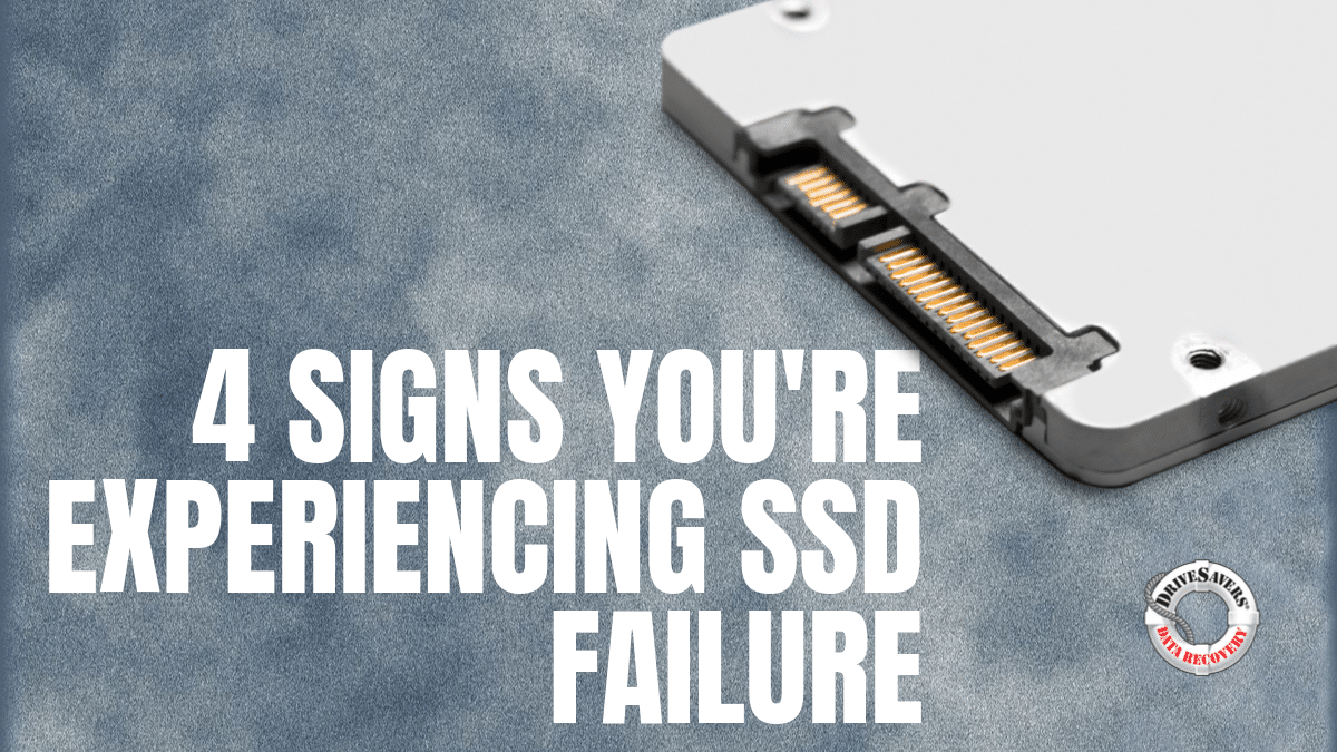 4 Signs You're Experiencing SSD Failure
